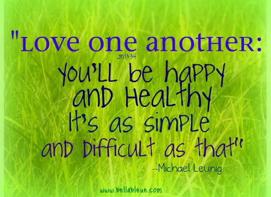 Quotes About Love One Another : It is a time to celebrate the gift of New Life.
